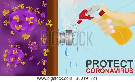 Disinfecting By Spray Alcohol At The Touch Point. Covid-19 Virus Hidden Behind The Door. Shows The D