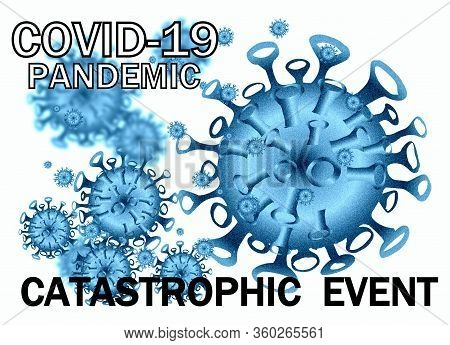 Covid-19 Pandemic Catastrophic Event On A Blue And White Background