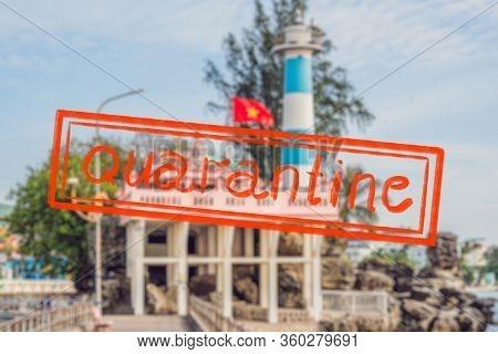 Quarantine Due To Coronavirus Epidemic Covid19 Dinh Cau Lighthouse Symbol Of The Island Phu Quoc, Vi