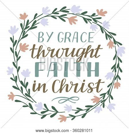 Hand Lettering By Grace Throught Faith In Christ. Biblical Background.