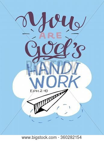Hand Lettering With Bible Verse You Are God S Handiwork.