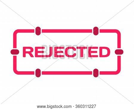 Rejected Stamp In Flat Minimalistic Style On White Background. Engineer Reject Dialog Bubble Icon On