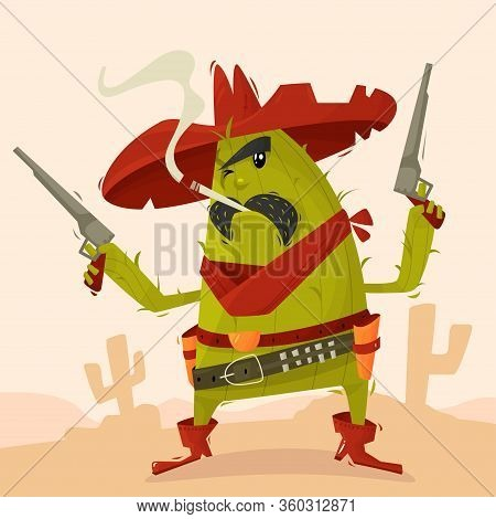 Cocky Character Cactus Cowboy With Revolvers In The Desert In The Wild West. Children S Illustration