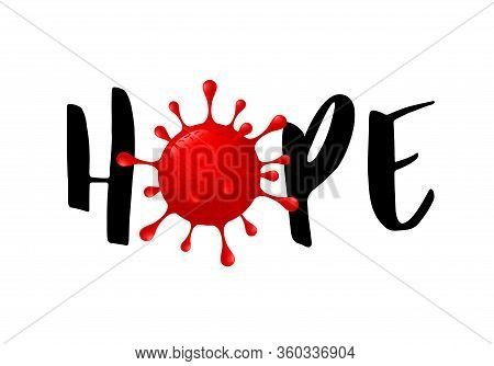Hope Lettering Design With Corona Virus. Stay Positive And Hopeful Together. Viral Pandemic Support