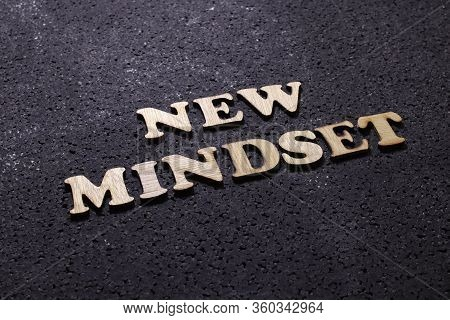 New Mindset Wooden Words Letter, Motivational Self Development Business Typography Quotes Concept On