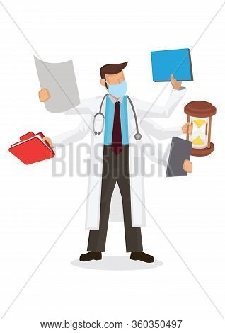 Doctor With Multiple Hands. Concept Of Multitasking Medical Doctor. Character Vector Illustration