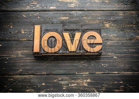 Love Concept Vintage Wooden Letterpress Type Word