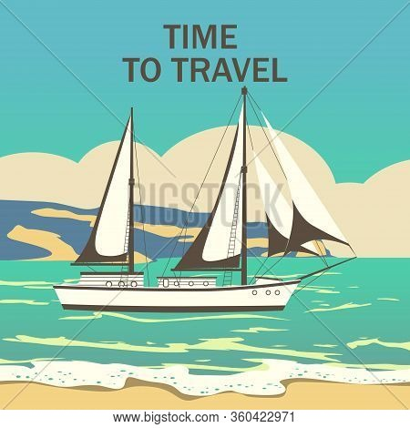 Sailing Ship Banner Retro Vintage With Text Time To Travel. Nautical Ocean Sailing Yacht Or Travelin