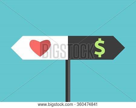Direction Sign, Heart And Dollar Choice. Coronavirus Pandemic, Quarantine, Greed, Economic Crisis, H
