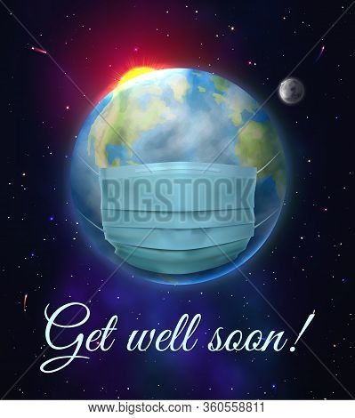 Get Well Soon. Realistic Earth Globe As Patient With Medical Mask. Global Health And Wellness Motiva