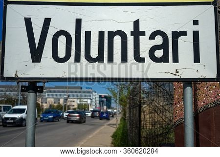 Voluntari, Romania - April 08, 2020: Voluntari City Entrance Sign. Voluntari Is The Largest Neighbor