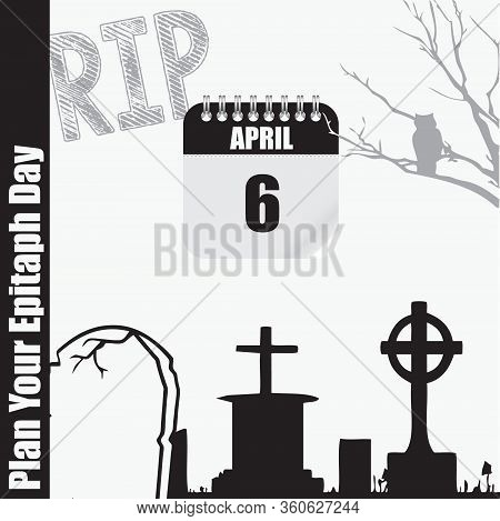 Calendar Event Plan Your Epitaph Day. Creating Epitaph Helps Preserve The Memory Of The Deceased