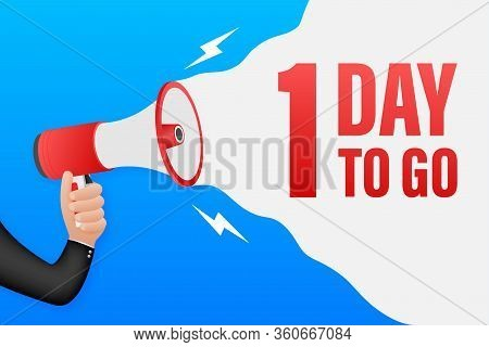 Hand Holding Megaphone With 1 Day To Go. Megaphone Banner. Web Design. Vector Stock Illustration