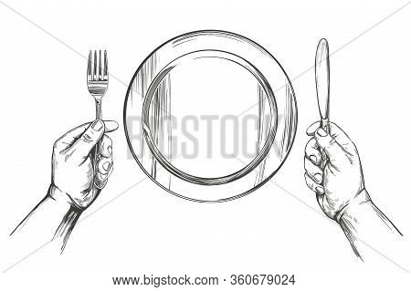 Empty Plate, Hands Holding A Knife And Fork, Time To Eat, Hand Drawn Vector Illustration Realistic S