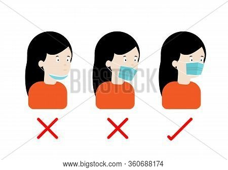 Concepts Of How To Wear Hygienic Mask Correctly. Illustration Of Woman Wearing Protective Mask Corre