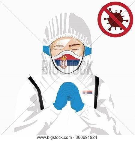 Covid-19 Or Coronavirus Concept. Serbian Medical Staff Wearing Mask In Protective Clothing And Prayi