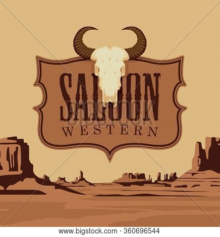 Vector Banner With The Logo Of A Western Saloon And A Skull Of Bull On The Background Of A Scenic La