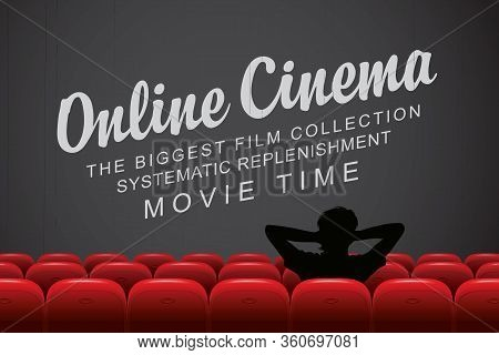 Vector Online Cinema Poster, The Biggest Film Collection. Movie Theater At Home. A Man In A Relaxed