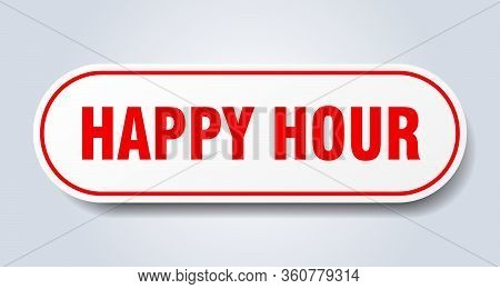 Happy Hour Sign. Happy Hour Rounded Red Sticker. Happy Hour