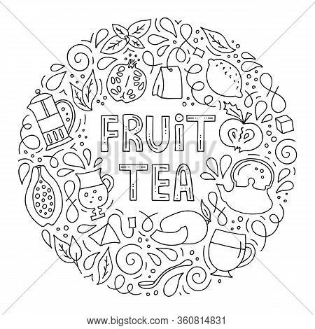 Vector Hand-drawn Illustration. Round Frame On The Theme Of Fruit Tea.