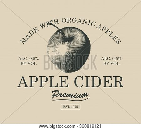 Vector Label For Apple Cider With A Realistic Image Of An Apple And Inscriptions. Monochrome Illustr