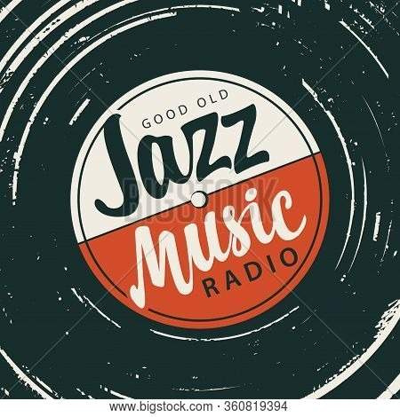 Vector Music Poster In Retro Style With An Old Vinyl Record And A Calligraphic Inscription Jazz Musi