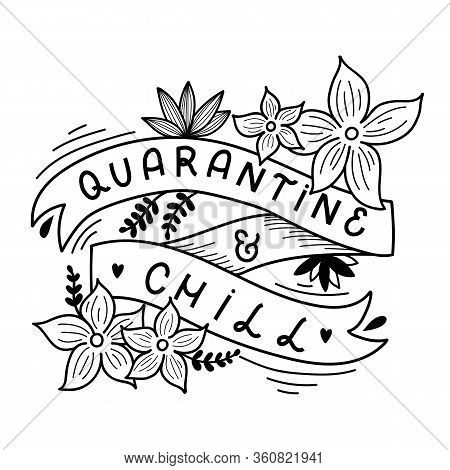 Hand Lettered Coloring Page For Adults. The Inscription: Quarantine And Chill. Funny Quarantine Colo