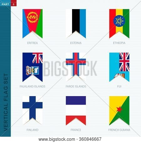 Nine Vector Vertical Flag Set. Vertical Icon With Flag Of Eritrea, Estonia, Ethiopia, Falkland Islan