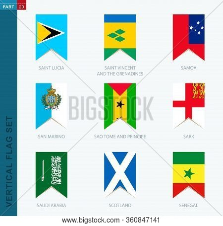 Nine Vector Vertical Flag Set. Vertical Icon With Flag Of Saint Lucia, Saint Vincent And The Grenadi