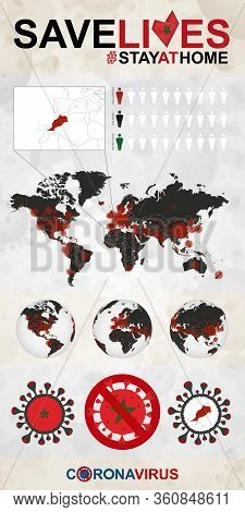 Infographic About Coronavirus In Morocco - Stay At Home, Save Lives. Morocco Flag And Map, World Map