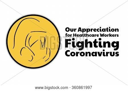 Appreciation For Healthcare Workers Fighting Novel Coronavirus Covid-19 Or 2019-ncov. Template For B