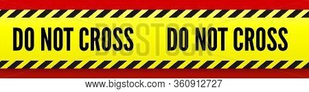 Do Not Cross. Yellow Striped Line On Red Background. Warning Sign For Danger. Vector Template. Admit