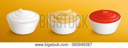 Mayonnaise, Mustard Sauce And Ketchup In White Dip Bowls. Vector Realistic 3d Set Of Cups With Cream