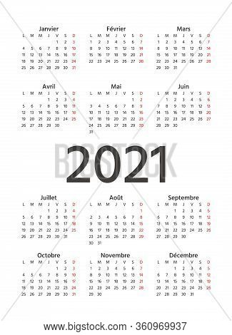 2021 French Calendar. Vector. Week Starts Monday. 2021 Year France Calender Template. Yearly Station
