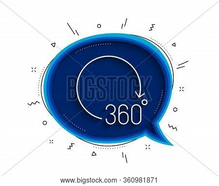 360 Degrees Line Icon. Chat Bubble With Shadow. Vr Simulation Sign. Panoramic View Symbol. Thin Line