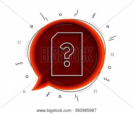 Unknown Document Line Icon. Chat Bubble With Shadow. File With Question Mark Sign. Untitled Paper Pa