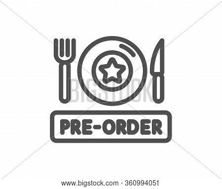 Pre-order Food Line Icon. Order Meal Sign. Restaurant Plate, Fork And Knife Symbol. Quality Design E