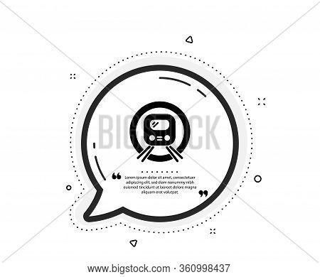 Metro Subway Transport Icon. Quote Speech Bubble. Public Underground Transportation Sign. Quotation