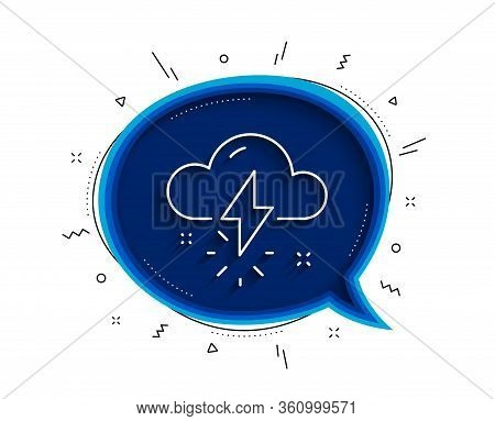 Thunderstorm Weather Line Icon. Chat Bubble With Shadow. Thunderbolt With Cloud Sign. Bad Day Symbol