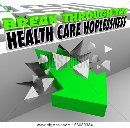 Break Through the Health Care Hopelessness getting insurance or medical insurance coverage