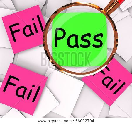 Pass Fail Post-it Papers Mean Approved Or Unsuccessful