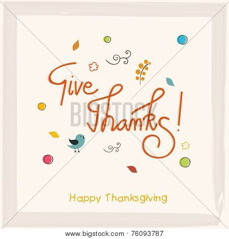 Thanksgiving greeting card with stylish text Give Thanks on ribbon decorated beige background . poster