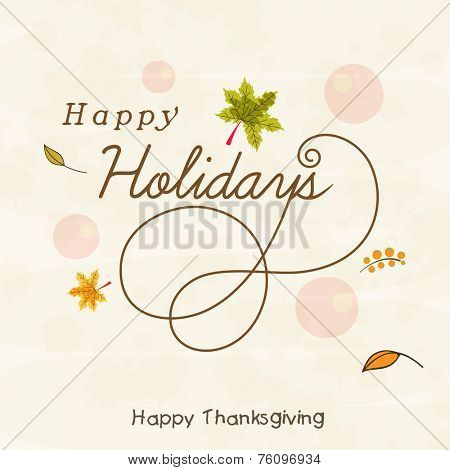 Thanksgiving Day celebration with stylish text Happy Holidays and autumn leaves on grunge background.