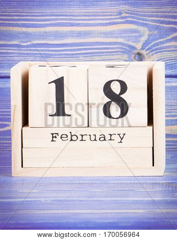 February 18Th. Date Of 18 February On Wooden Cube Calendar