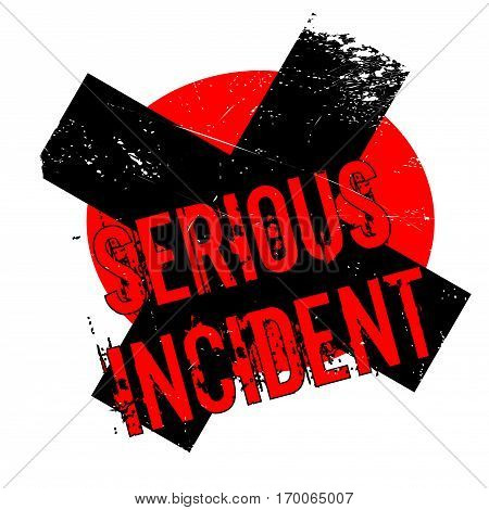 Serious Incident rubber stamp. Grunge design with dust scratches. Effects can be easily removed for a clean, crisp look. Color is easily changed.