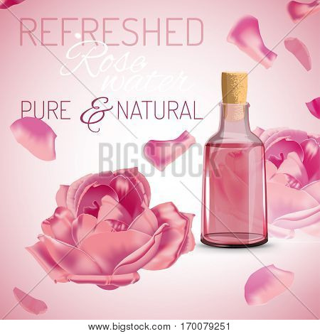 Rose water corked bottle and pink flowers on a light background. Premium cosmetic or perfumery ad concept. Vector illustration.