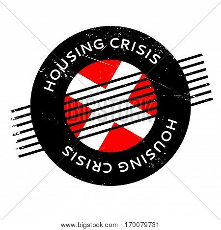 Housing Crisis rubber stamp. Grunge design with dust scratches. Effects can be easily removed for a clean, crisp look. Color is easily changed.