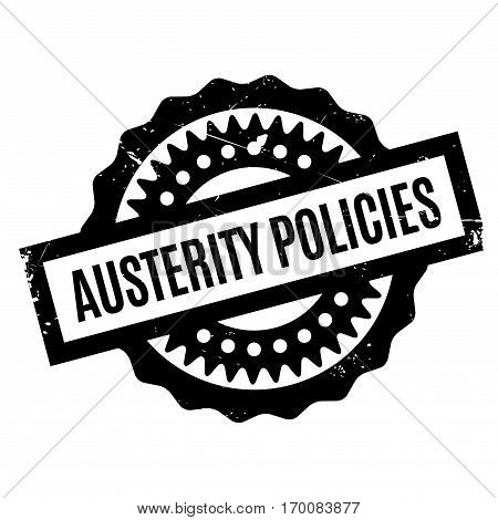 Austerity Policies rubber stamp. Grunge design with dust scratches. Effects can be easily removed for a clean, crisp look. Color is easily changed.