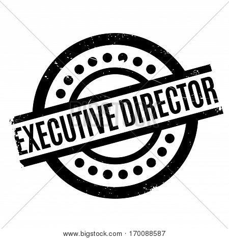 Executive Director rubber stamp. Grunge design with dust scratches. Effects can be easily removed for a clean, crisp look. Color is easily changed.