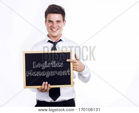 Logistics Management - Young Smiling Businessman Holding Chalkboard With Text